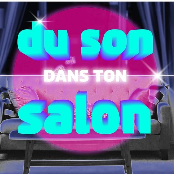 Du Son Dans Ton Salon